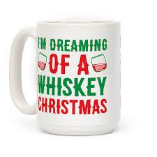 christmas mug i m dreaming of a whiskey christmas mugs human