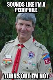 Boy Scout Memes - harmless scout leader creepy scoutmaster know your meme