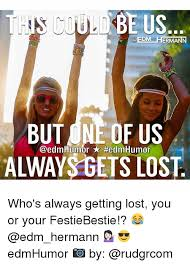 Getting Lost Meme - scou be us a edm erm but ne of us always gets lost who s always