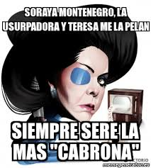 Memes Soraya Montenegro - meme personalizado soraya montenegro la usurpadora y teresa me