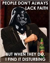 Faith Meme - don t always lack faith funny star wars meme
