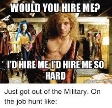 Job Hunting Meme - 25 best memes about job hunt job hunt memes