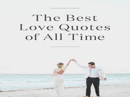 wedding quotes about time the 20 best quotes of all time martha stewart weddings