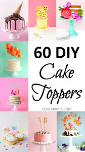 how to your cake topper cake toppers 60 festive ways to top your cake cool crafts