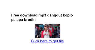 download mp3 dangdut cursari koplo terbaru free download mp3 dangdut koplo palapa brodin google docs