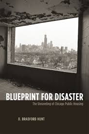 blueprint for disaster the unraveling of chicago public housing hunt