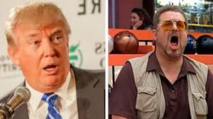 Walter Big Lebowski Meme - donny trump is out of his element as he gets destroyed by walter
