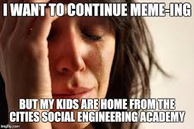 Continue Meme - first world problems meme imgflip