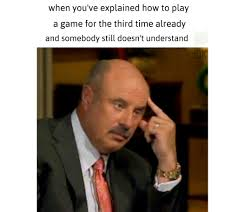 Dr Phil Meme - dr phil meme meme by jok memedroid