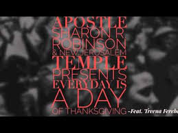 everyday is a day of thanksgiving by apostle r robinson