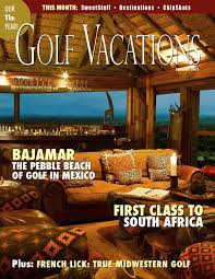 golf vacations magazine january 2013 by golf vacations magazine