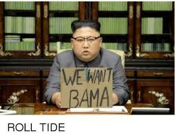 Roll Tide Meme - we want am dank meme on sizzle