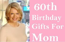 gifts for a woman turning 60 25 useful 60th birthday gift ideas for your birthday inspire