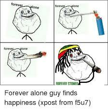 Forever Alone Guy Meme - foreve foreve lone lone foreve lone forever stoned forever alone guy
