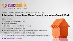 How To Increase Home Value by Integrated Home Care Management In A Value Based World Youtube