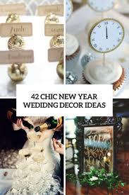 new years weddings 42 chic new year wedding décor ideas weddingomania