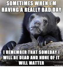 Bad Day Meme - 25 best memes about im having a bad day meme im having a bad
