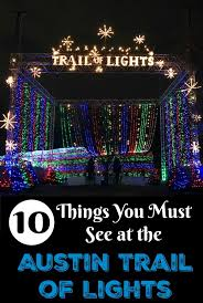 Christmas Lights Texas Best 25 Trail Of Lights Austin Ideas On Pinterest Austin