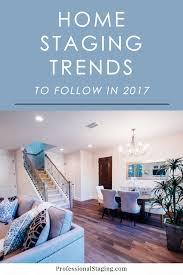 home staging trends to follow in 2017