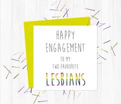 happy engagement card happy engagement to my two favourite you said it cards