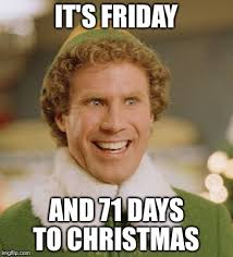 Its Friday Meme Pictures - buddy the elf meme imgflip