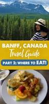 banff food guide 7 places to eat in banff canada with video
