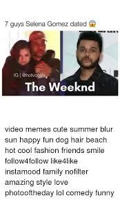 The Weeknd Hair Meme - 7 guys selena gomez dated ig i the weeknd video memes cute summer