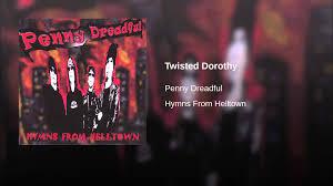 twisted dorothy twisted dorothy youtube