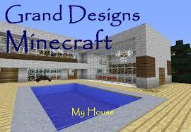 grand designs minecraft my house youtube