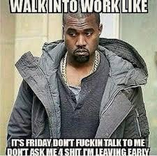 Work Work Work Meme - walking into work meme google search lmao pinterest meme