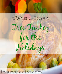 5 ways to score a free turkey for thanksgiving thousandaire