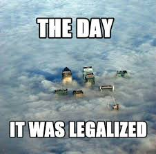 Hilarious Weed Memes - the day pot gets legalized funny meme