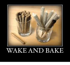 Wake N Bake Meme - wake and bake meme on me me