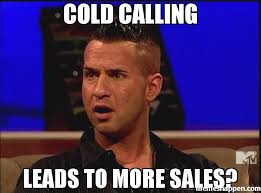 Meme Sles - cold calling leads to more sales meme situation surprised 46594