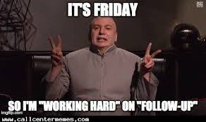 Today Is Friday Meme - everyone is working hard today right call center memes
