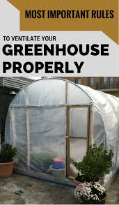 Greenhouse Plans by Most Important Rules To Ventilate Your Greenhouse Properly