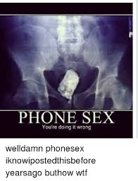 Phone Sex Meme - 25 best memes about phonesexs phonesexs memes