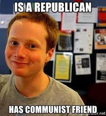 Community College Meme - is a republican has communist friend community college sam meme