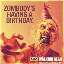Walking Dead Happy Birthday Meme - happy birthday you old zombie happy birthday memes pinterest