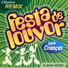 Festa de Louvor Para Crian�as - �lbum Verde - Cl�ssicos Remix (playback)