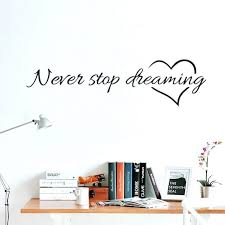 wall ideas wall stickers australia home decor removable vinyl removable stickers for wall decoration never stop dreaming quotes stickers wall stickers for liviing room kids