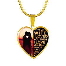 love you gold necklace images To my wife i loved you then i love you still luxury gold png