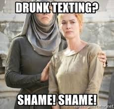 Drunk Texting Meme - drunk texting shame shame got walk of shame meme generator