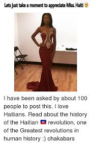 Haitian Memes - lets just take a moment to appreciate miss haiti i have been asked