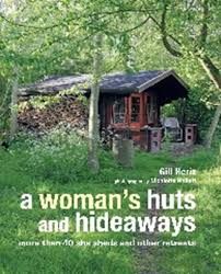 She Sheds by A Woman U0027s Huts And Hideaways More Than 40 She Sheds And Other