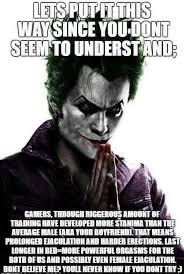 Meme Gamer - a joker meme about how gamers teh best sexe justlegbeardthings