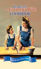 the best of the farmer u0027s wife cookbook over 400 blue ribbon