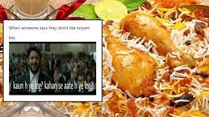 Thai Food Meme - 17 biryanimemes that are as hilarious as biryani is delicious