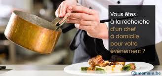 recherche chef de cuisine chef cuisinier à domicile 2ememain be