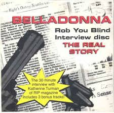 Blind Story Belladonna 8 Rob You Blind Interview Disc The Real Story